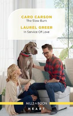 The Slow Burn/In Service of Love by Caro Carson