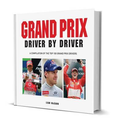 Grand Prix Driver by Driver by Liam McCann