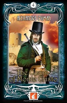 The Count of Monte Cristo - Foxton Readers Level 4 - 1300 Headwords (B1/B2) Graded ELT / ESL / EAL Readers by Alexandre Dumas