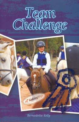Riding High 4: Team Challenge by Bernadette Kelly