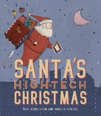 Santa's High-Tech Christmas by Mike Dumbleton