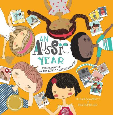 An Aussie Year: Twelve Months in the Life of Australian Kids by Tania McCartney