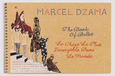 Marcel Dzama: The Book of Ballet by Marcel Dzama