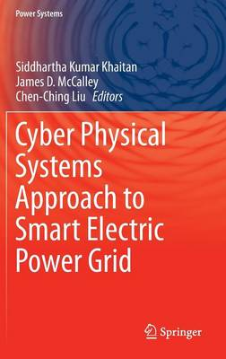 Cyber Physical Systems Approach to Smart Electric Power Grid by Siddhartha Kumar Khaitan