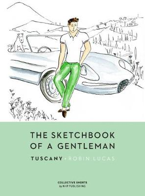 The Sketchbook of a Gentleman: Tuscany by