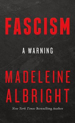 Fascism by Madeleine Albright