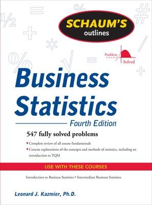 Schaum's Outline of Business Statistics, Fourth Edition by Leonard Kazmier