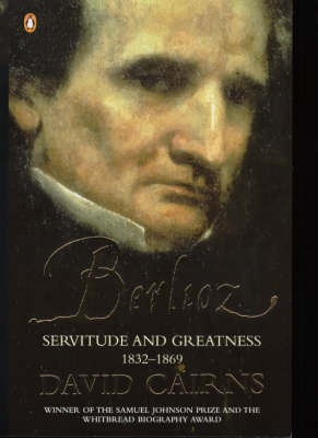 Berlioz: Servitude and Greatness 1832-1869 book