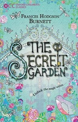 Oxford Children's Classics: The Secret Garden by Frances Hodgson Burnett