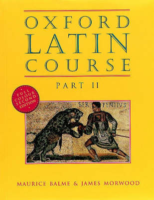 Oxford Latin Course: Part II: Student's Book by Maurice Balme