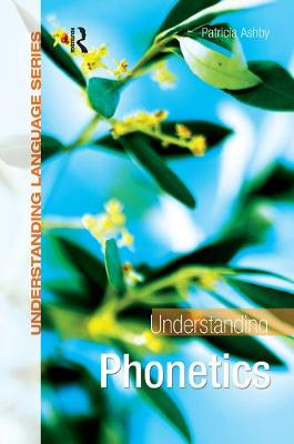 Understanding Phonetics by Patricia Ashby