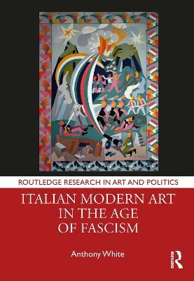 Italian Modern Art in the Age of Fascism book