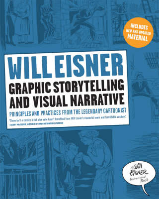 Graphic Storytelling and Visual Narrative by Will Eisner