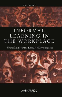 Informal Learning in the Workplace by John Garrick
