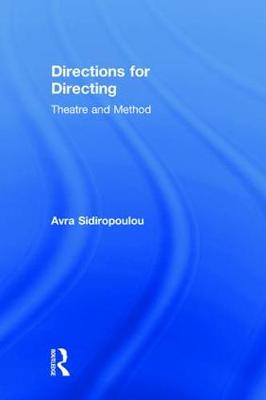 Directions for Directing: Theatre and Method by Avra Sidiropoulou