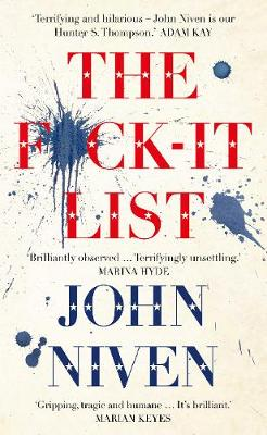 The F*ck-it List: Is this the most shocking thriller of the year? by John Niven