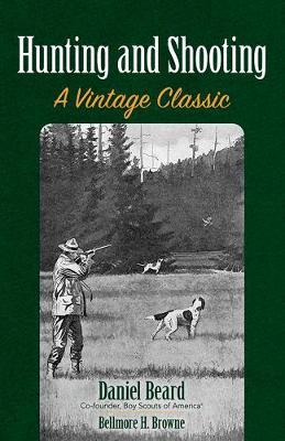 Hunting and Shooting by Daniel Beard