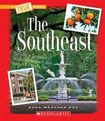 The Southeast by Dana Meachen Rau