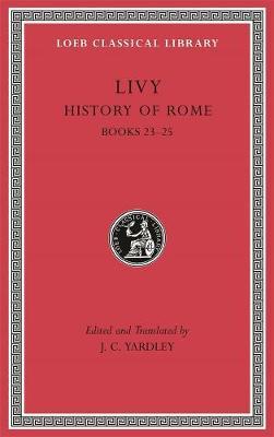 History of Rome, Volume VI: Books 23-25 by Livy