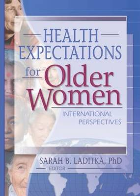 Health Expectations for Older Women by Sarah B. Laditka