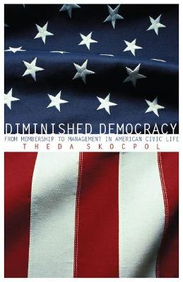 Diminished Democracy by Theda Skocpol
