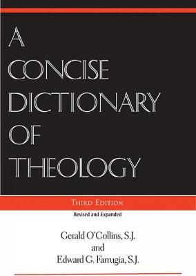 A Concise Dictionary  of Theology by Gerald O'Collins