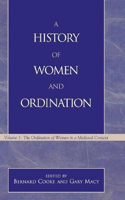 A History of Women and Ordination  v. 1 by Bernard Cooke