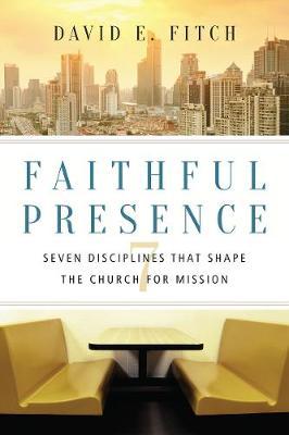 Faithful Presence by David E Fitch
