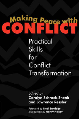 Making Peace with Conflict by Carolyn Shrock-Shenk
