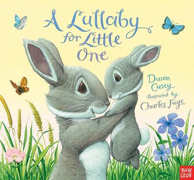 A A Lullaby for Little One by Dawn Casey