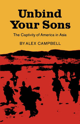 Unbind Your Sons by Alex Campbell