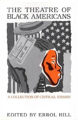 The Theatre of Black Americans by Errol G. Hill