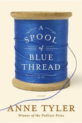 Spool of Blue Thread by Anne Tyler