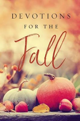 Devotions for the Fall by Thomas Nelson