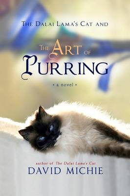The Dalai Lama's Cat and the Art of Purring by David Michie