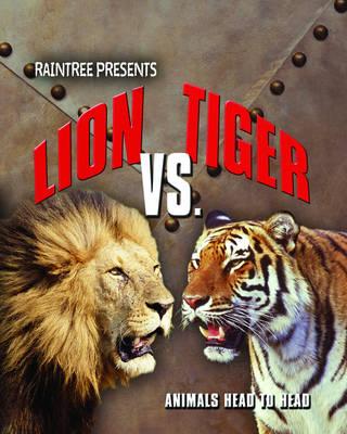 Lion Versus Tiger by Isabel Thomas