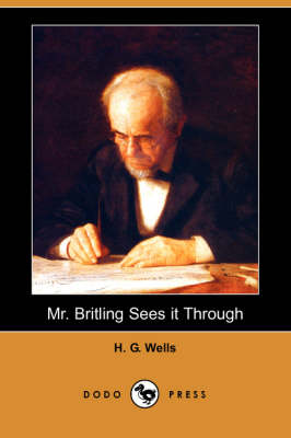 Mr. Britling Sees It Through (Dodo Press) by H G Wells