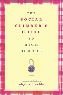 Social Climber's Guide to High School by Robyn Schneider