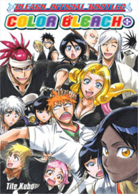 Color Bleach+: The Bleach Official Bootleg by Tite Kubo