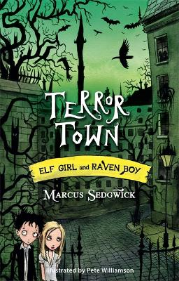 Elf Girl and Raven Boy: Terror Town by Marcus Sedgwick