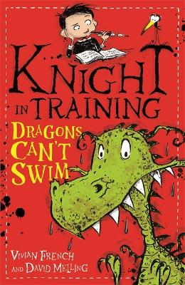 Knight in Training: Dragons Can't Swim by Vivian French