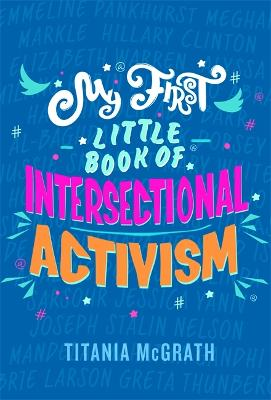 My First Little Book of Intersectional Activism by Titania McGrath