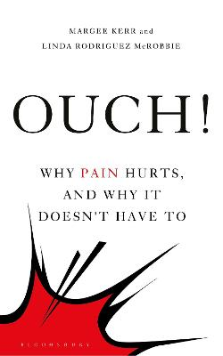 Ouch!: Why Pain Hurts, and Why it Doesn't Have To by Margee Kerr