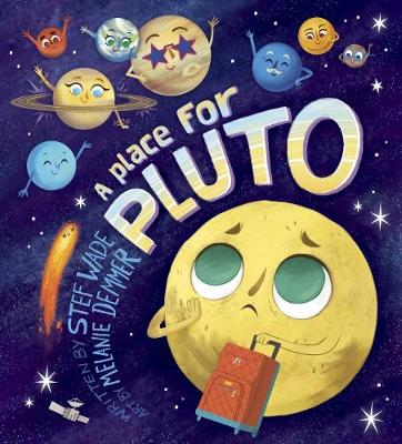 A A Place for Pluto by Stef Wade