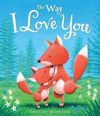 The Way I Love You by Dawn Casey
