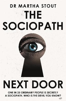 The Sociopath Next Door: The Ruthless versus the Rest of Us book