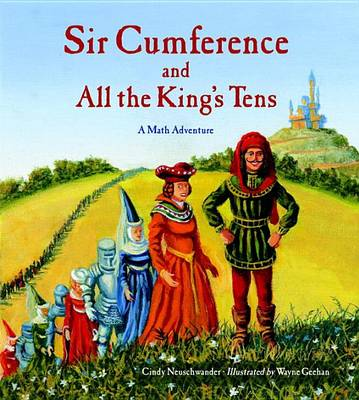 Sir Cumference And All The King's Tens book