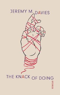 The Knack of Doing by Jeremy Davies