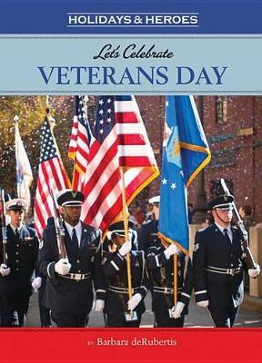 Let's Celebrate Veterans Day by Barbara deRubertis