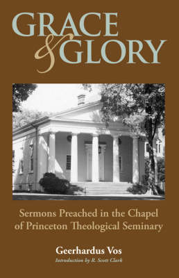 Grace and Glory by Geerhardus Vos